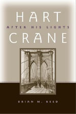 Hart Crane : After His Lights - Brian M. Reed
