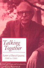 Talking Together : Letters of David Ignatow, 1946-1990 - David Ignatow