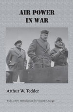 Air Power in War - Baron Arthur William Tedder