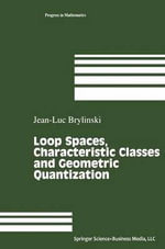 Loop Spaces, Characteristic Classes and Geometric Quantization - J-L. Brylinski