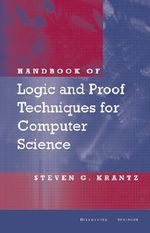 Handbook of Logic and Proof Techniques for Computer Science - Steven G. Krantz