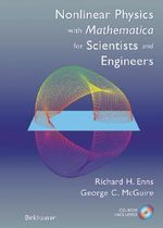 Nonlinear Physics with Mathematica for Scientists and Engineers with CDROM - Richard H. Enns