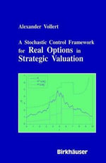 A Stochastic Control Framework for Real Options in Strategic Valuation : Restructuring, Corporatism and Union Democracy in ... - Alexander Vollert