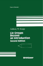 Lie Groups Beyond an Introduction : Progress in Mathematics - Anthony W. Knapp