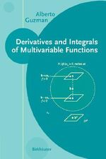 Derivatives and Integrals of Multivariable Functions - Alberto Guzman