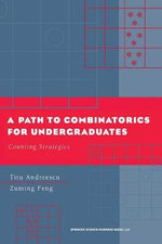 A Path to Combinatorics for Undergraduates : Counting Strategies - Titu Andreescu