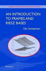 An Introduction to Frames and Riesz Bases :  Performance Evaluation - Ole Christensen
