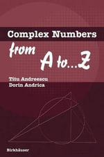 Complex Numbers from A to ...Z - Titu Andreescu