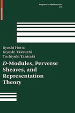 D-Modules, Perverse Sheaves, and Representation Theory : Progress in Mathematics - Ryoshi Hotta