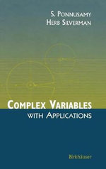 Complex Variables with Applications : An Introductory Guide to the Mathematical Models o... - S. Ponnusamy