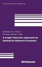 A Graph-theoretic Approach to Enterprise Network Dynamics : Progress in Computer Science and Applied Logic - H. Bunke