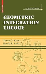 Geometric Integration Theory : Cornerstones - Steven G. Krantz