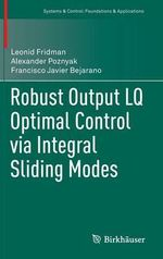 Robust Ouput LQ Optimal Control via Integral Sliding Modes - Leonid Fridman