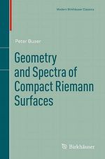Geometry and Spectra of Compact Riemann Surfaces - Peter Buser
