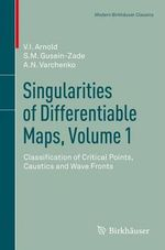 Singularities of Differentiable Maps : v. 1 - V. I. Arnold