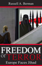 Freedom or Terror : Europe Faces Jihad - Russell A. Berman
