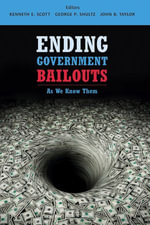 Ending Government Bailouts as We Know Them : As We Know Them