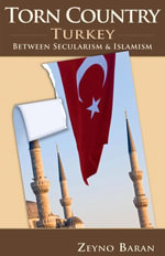 Torn Country : Turkey Between Secularism and Islamism - Zeyno Baran