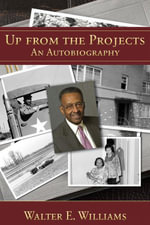 Up from the Projects : An Autobiography - Walter E. Williams