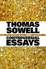 Controversial Essays / Thomas Sowell. : Thinking Beyond Stage One - Thomas Sowell