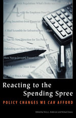 Reacting to the Spending Spree : Policy Changes We Can Afford - Terry L. Anderson