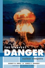 The Gravest Danger : Nuclear Weapons - Sidney D. Drell