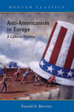 Anti-Americanism in Europe : A Cultural Problem - Russell A. Berman
