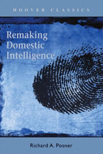 Remaking Domestic Intelligence - Richard A. Posner