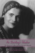 In Quisling's Shadow : The Memoirs of Vidkun Quisling's First Wife, Alexandra - Kirsten A. Seaver
