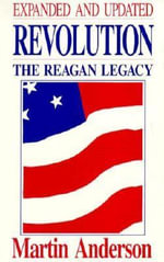 Revolution : The Reagan Legacy - Martin Anderson