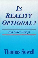 Is Reality Optional? and Other Essays : Hoover Institution Press Publication (Paperback) - Thomas Sowell