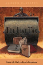 The Flat Tax : Updated Revised Edition - Robert E. Hall