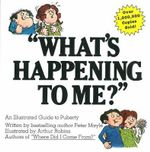 What's Happening to Me? : The Answers to Some of the World's Most Embarrassing Questions - Peter Mayle