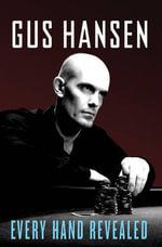 Every Hand Revealed - Gus Hansen
