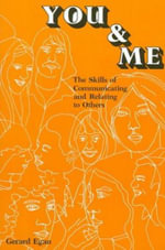 You and Me : The Skills of Communicating and Relating to Others - Gerard Egan