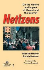 Netizens : On the History and Impact of Usenet and the Internet - Michael Hauben
