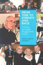 From Time to Eternity and Back : A Priest's Successful Struggle With Cancer - Joseph M Champlin