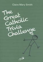 The Great Catholic Trivia Challenge - Claire Mary Smith