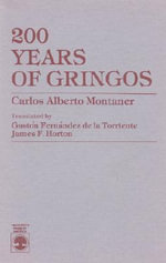 200 Years of Gringos : Culture, Community and Protest Among Northern Free... - Carlos Alberto Montaner