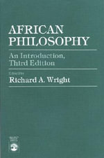 African Philosophy : An Introduction - Richard A. Wright