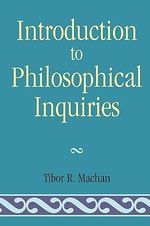 Introduction to Philosophical Inquiries - Tibor R. Machan