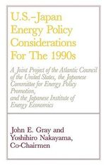 U. S.-Japan Energy Policy Considerations for the 1990s - John E. Gray
