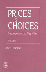 Prices and Choices : Microeconomic Vignettes :  Microeconomic Vignettes - David Hemenway