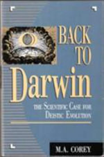 Back to Darwin : The Scientific Case for Deistic Evolution :  The Scientific Case for Deistic Evolution - Michael Anthony Corey