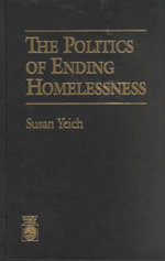 The Politics of Ending Homelessness : An Annotated Bibliography - Susan Yeich