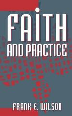Faith and Practice - Frank Edward Wilson