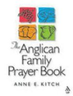 The Anglican Family Prayer Book - Anne E. Kitch