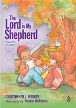 The Lord is My Shepherd : Psalm 23 for Children - Christopher L. Webber