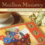 Mailbox Ministry : Greeting Cards That Share the Faith - Sue Banker