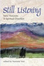 Still Listening : New Horizons in Spiritual Direction